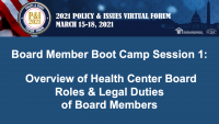 Board Member Boot Camp (Session 1): Overview of Health Center Board Roles and Legal Duties of Board Members - **Separate Registration Required**