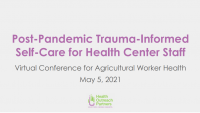 Post-Pandemic Trauma-Informed Self-Care for Health Center Staff
