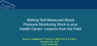 Making Self-Measured Blood Pressure Monitoring Work in Your Health Center: Lessons From the Field