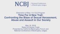 Recognition and Elimination of Bias in the Legal Profession and Society: Time for a New Trail: Confronting the Blaze of Sexual Harassmant, Abuse and Assault in Our Society