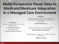 Multi-Perspective Panel: Keys to Medicaid/Medicare Integration in a Managed Care Environment
