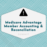 Medicare Advantage Member Accounting & Reconciliation Summit