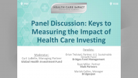 Panel Discussion: Keys to Measuring the Impact of Health Care Investing
