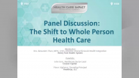 Panel Discussion: The Shift to Whole Person Health Care