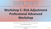 Workshop C: Risk Adjustment Professional Advanced Workshop