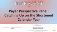 Payer Perspective Panel: Catching Up on the Shortened Calendar Year