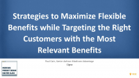 Strategies to Maximize Flexible Benefits while Targeting the Right Customers with the Most Relevant Benefits