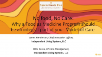 No food, No Care: Why a Food as Medicine Program should be an integral part of your Model of Care