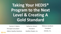 Taking your HEDIS Program to The Next level and Creating a Gold Standard
