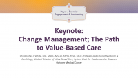 Keynote: Change Management; The Path to Value-Based Care