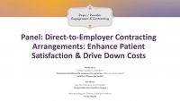 Panel: Direct-to-Employer Contracting Arrangements: Enhance Patient Satisfaction & Drive Down Costs icon