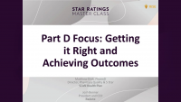 Part D Focus: Getting it Right and Achieving Outcomes