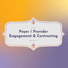 Payer/Provider Engagement & Contracting Summit