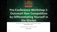 Pre-Conference Workshop 1: Outsmart Your Competition by Differentiating Yourself in the Market: Part 1