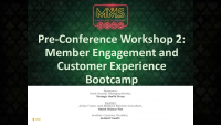Pre-Conference Workshop 2: Member Engagement and Customer Experience Bootcamp: Part 1