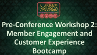 Pre-Conference Workshop 2: Member Engagement and Customer Experience Bootcamp: Part 2
