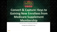 Track C: Convert & Capture: Keys to Gaining New Enrollees from Medicare Supplement Membership