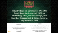 Industry Leaders Conclusion: Wrap Up Panel: Examine Impact of 2020 on Marketing, Sales, Product Design, and Member Engagement & Action Items to Implement in 2021