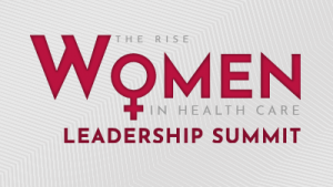 6th Annual National Women in Health Care Leadership Summit