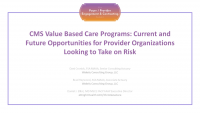 CMS Value Based Care Programs: Current and Future Opportunities for Provider Organizations Looking to Take on Risk