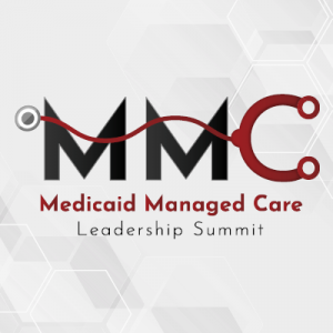 The 6th Annual Medicaid Managed Care Leadership Summit