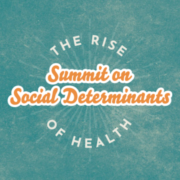 The RISE Summit on Social Determinants of Health