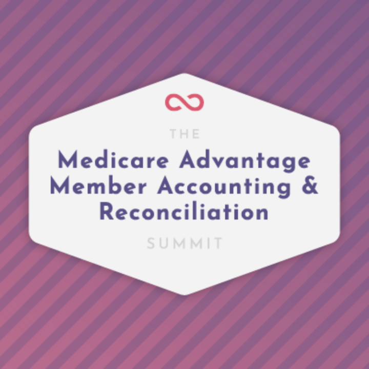 Medicare Advantage Member Accounting and Reconciliation Summit 2021