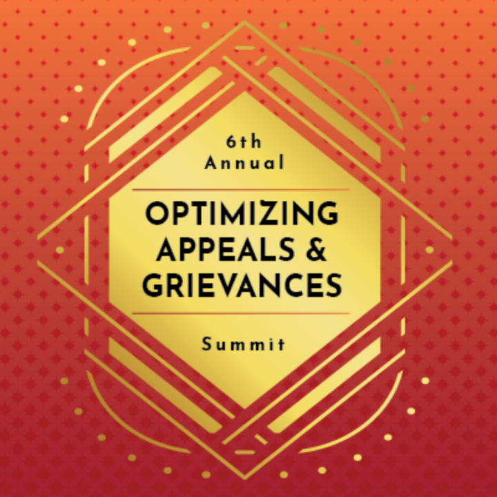 The 6th Annual Optimizing Appeals & Grievances Summit