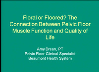 Floral or Floored? The Connection Between Pelvic Floor Muscle Function and Quality of Life