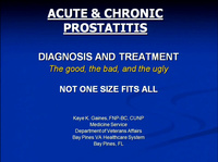 Acute and Chronic Prostatitis: Diagnosis/Treatment - Not One Size Fits All