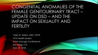 Congenital Anomalies of the Female Genitourinary Tract - Update on Treatment of Disorders of Sex Development (DSD) and Their Impact on Sexuality and Fertility