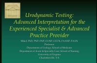 Advanced Interpretation of Urodynamics for the Experienced Specialist and Advanced Practice Provider