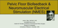 Pelvic Floor Biofeedback and Neuromuscular Electrical Stimulation