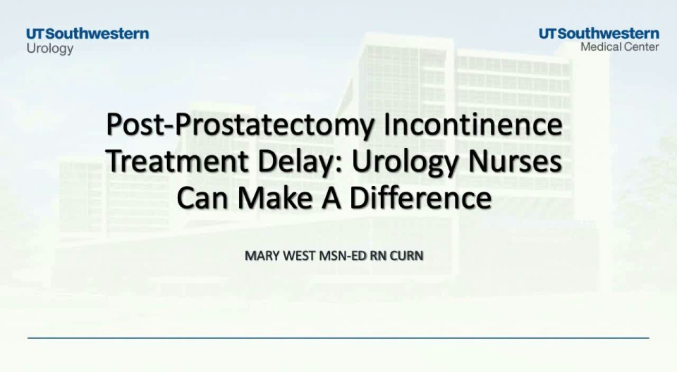 Postprostatectomy Incontinence Treatment Delay: Urology Nurses Can Make a Difference