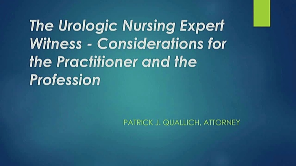The Urologic Nursing Expert Witness - Considerations for the Practitioner and the Profession