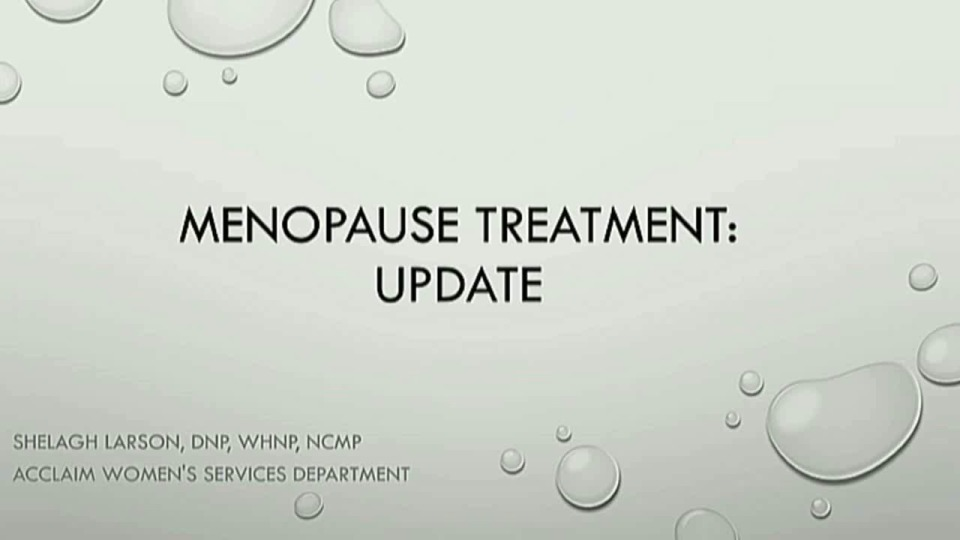 Update on HRT for Menopause Including Genitourinary Syndrome of Menopause (GSM)
