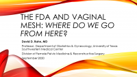 The FDA and Vaginal Mesh; Where do we go from here?