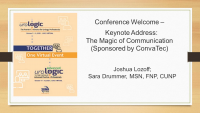 Conference Welcome -  Keynote Address: The Magic of Communication (Sponsored by ConvaTec)