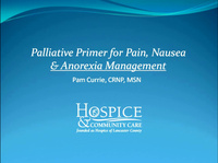 Palliative Primer for Pain, Anorexia and Nausea Management
