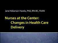 Nurses at the Center: Changes in Health Care Delivery