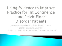Using Evidence to Improve Practice for Continence and Pelvic Floor Disorder Patients