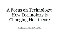 A Focus on Technology: How Technology is Changing Healthcare