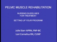 Pelvic Muscle Rehabilitation: Nursing Guidelines for Treatment and Setting up Your Program