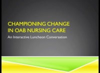 Championing Change in OAB Nursing Care (Sponsored by Uroplasty)