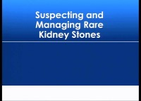 "Product Theater ""Diagnosing and Managing Rare Kidney Stones"""