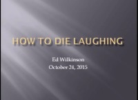 How to Die Laughing (Keynote Address)