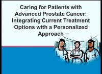 Caring for Patients with Advanced Prostate Cancer: Integrating Current Treatment Options with a Personalized Approach (Breakfast Symposium)