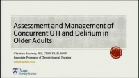 Assessment and Management of Concurrent UTI and Delirium in Older Adults