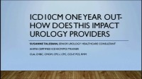 ICD-10CM- One Year Out, How Does This Impact Urology Providers