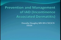 Prevention and Management Incontinence Associated Dermatitis (IAD)